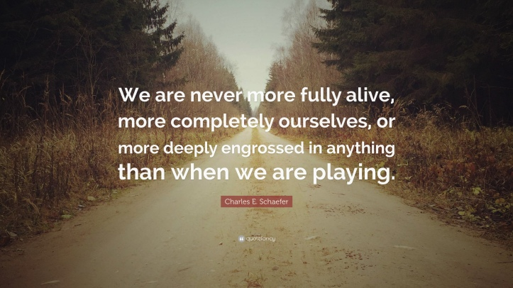1663377-Charles-E-Schaefer-Quote-We-are-never-more-fully-alive-more.jpg